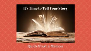 Quick Start a Memoir